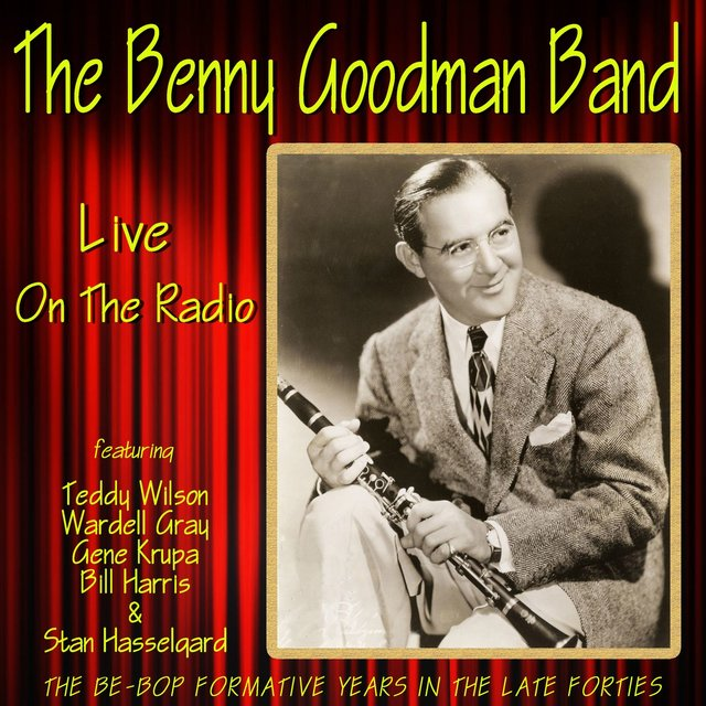 The Benny Goodman Band Live on the Radio