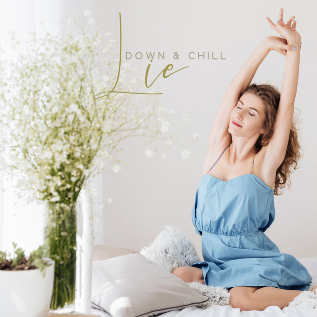 Lie Down & Chill - Relaxing Music for Deep Relaxation