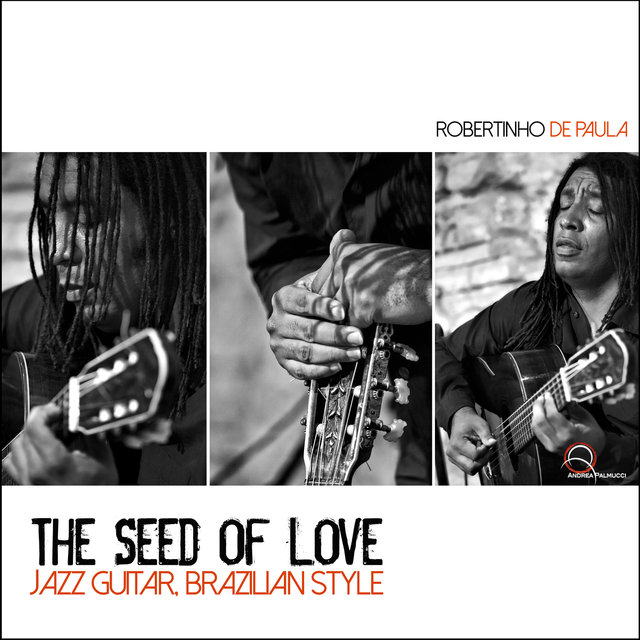 The Seed of Love: Jazz Guitar; Brazilian Style
