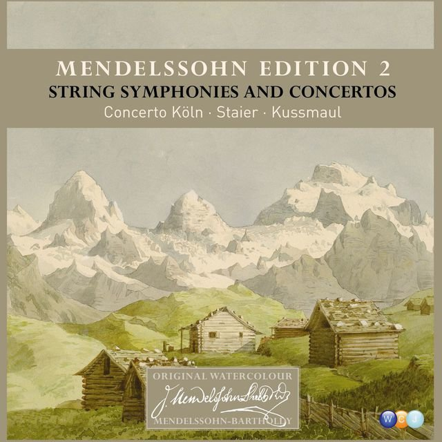 Mendelssohn Edition Volume 2 - String Symphonies and Concertos