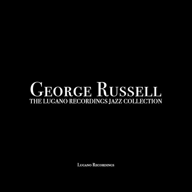 George Russell - The Lugano Recordings Jazz Collection