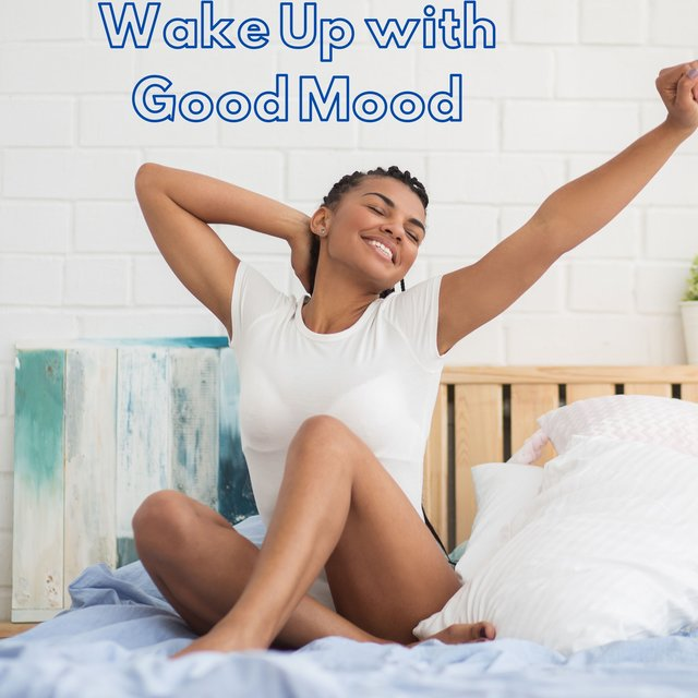 Wake Up with Good Mood