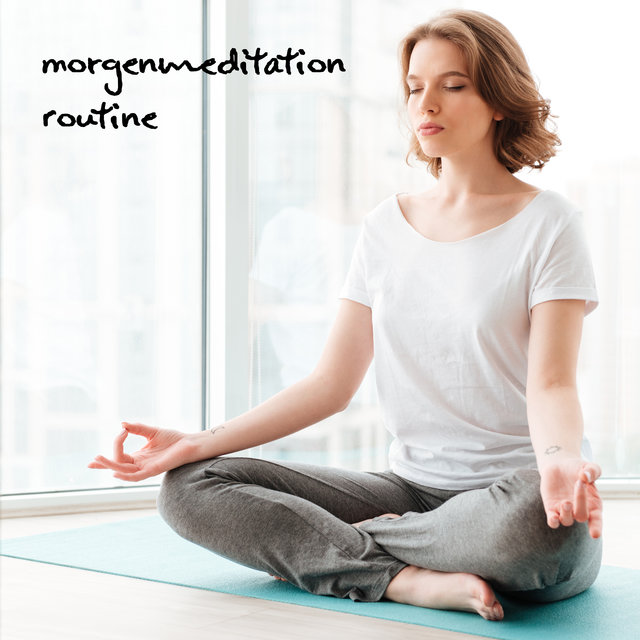 Morgenmeditation Routine