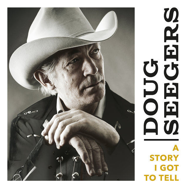 Cover art for album A Story I Got to Tell by Doug Seegers