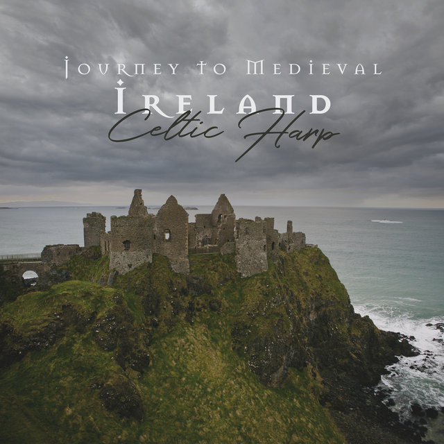 Journey to Medieval Ireland – Celtic Harp & Nature Music, Background Irish Folk Sounds for Mindfulness and Deep Relaxation