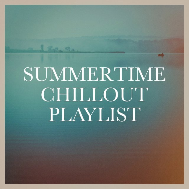 Summertime Chillout Playlist