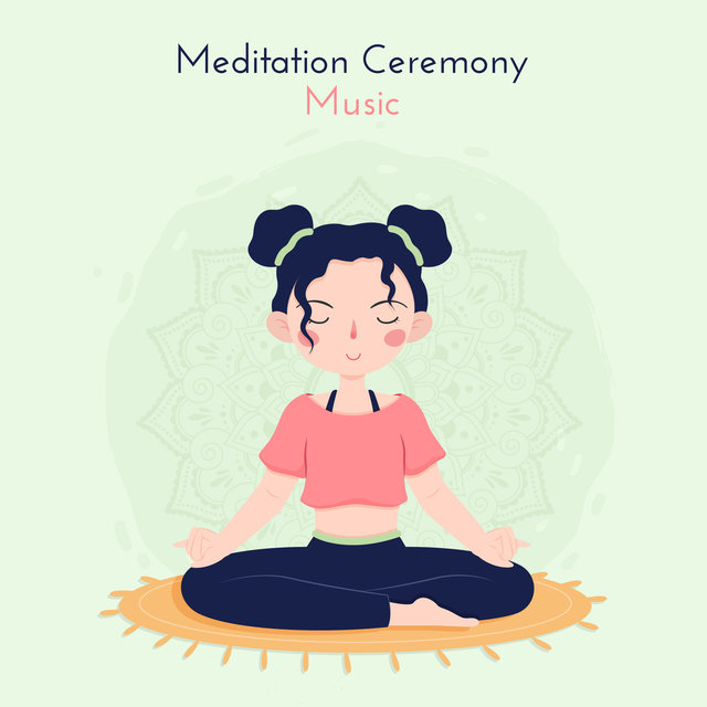 Meditation Ceremony Music: 2019 Best Ambient Music Selection for Blissful Meditation and Deep Yoga, Contemplation Songs Mix, Improve Inner Harmony and Balance