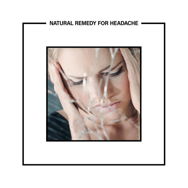 Natural Remedy for Headache: Pain Relieving Music