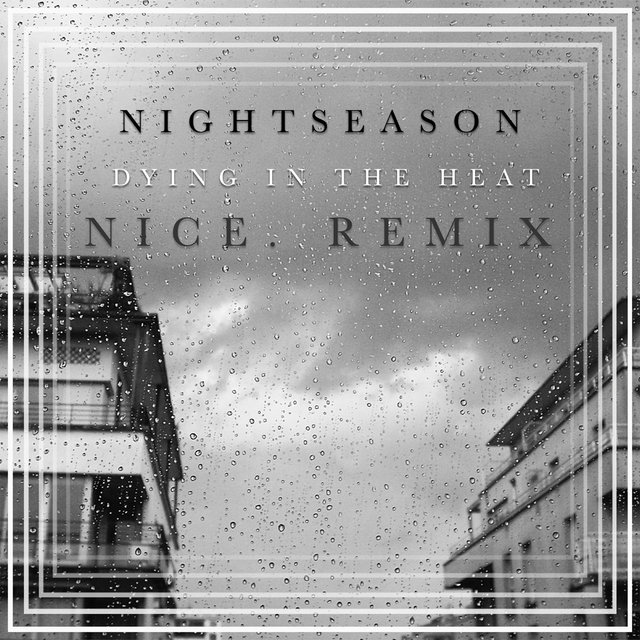Dying in the Heat (Nice. Remix)