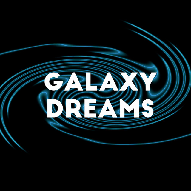 Galaxy Dreams - Chillout Trance, Drift Away, Calm Dream