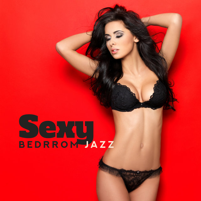 Sexy Bedrrom Jazz - Atmospheric Music, Romantic Evening for Two, Sensual Saxophone Songs, Seductive Jazz Melodies