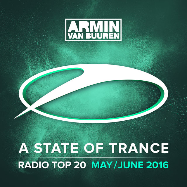 A State Of Trance Radio Top 20 - May / June 2016