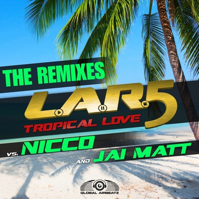 Tropical Love (The Remixes)