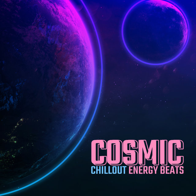 Cosmic Chillout Energy Beats: 2020 Deep Chill Out Beat Music Mix, Sounds for Relax, Rest, Calm Down, Stay at Home All Day Long