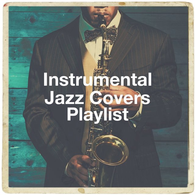 Instrumental Jazz Covers Playlist