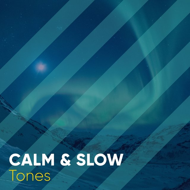 # Calm & Slow Tones