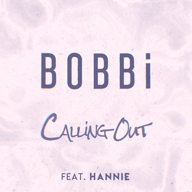 Calling Out (feat. Hannie)