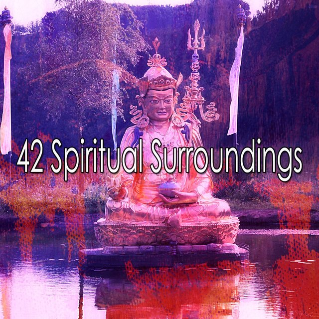 42 Spiritual Surroundings