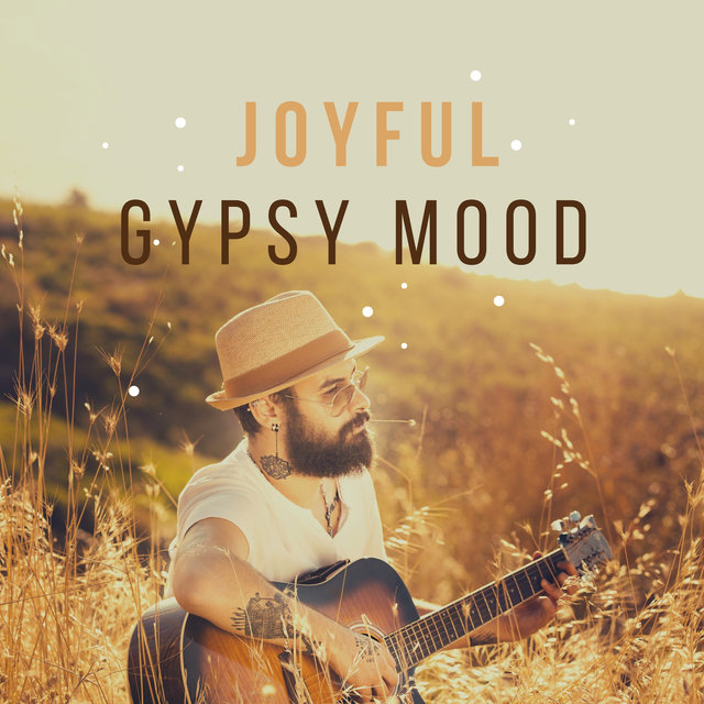 Joyful Gypsy Mood (Happy Gypsy Jazz to Calm Down & Regain Positive Attitude)