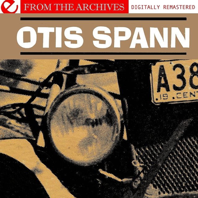 Otis Spann - From The Archives (Digitally Remastered)