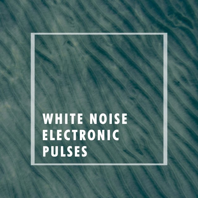White Noise Electronic Pulses