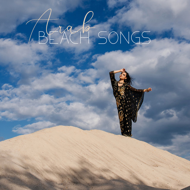 Arab Beach Songs: Hot Chillout Music for Holidays under Palm Tress