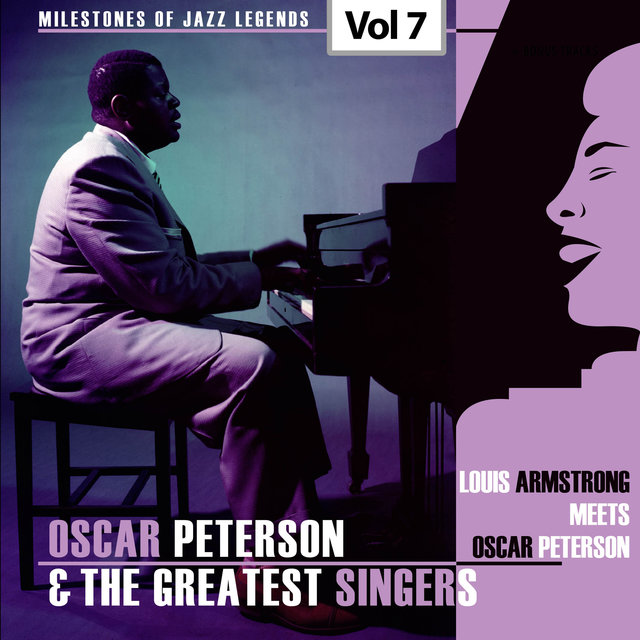 Milestones of Jazz Legends - Oscar Peterson & The Greatest Singers, Vol. 7