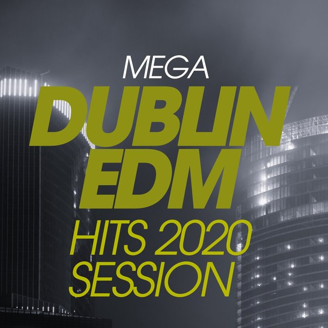Mega Dublin EDM Hits 2020 Session