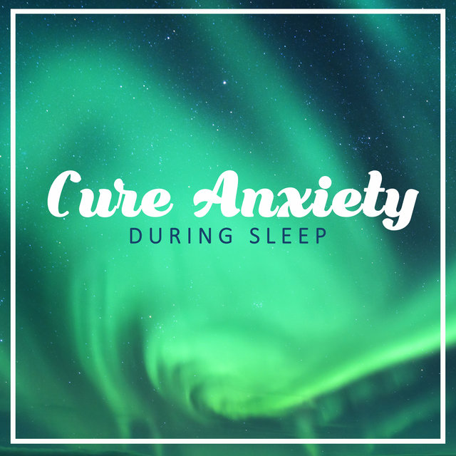 Cure Anxiety During Sleep: Peaceful New Age Music for Ideal Deep Sleep, Healing Therapy Music, Relaxing Nature Sounds, Sleep Music, Relieve Stress