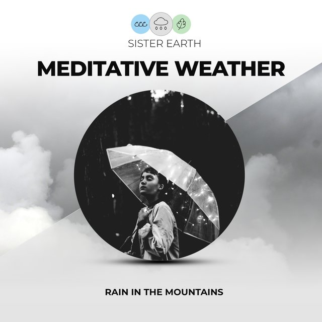 Meditative Weather: Rain in the Mountains