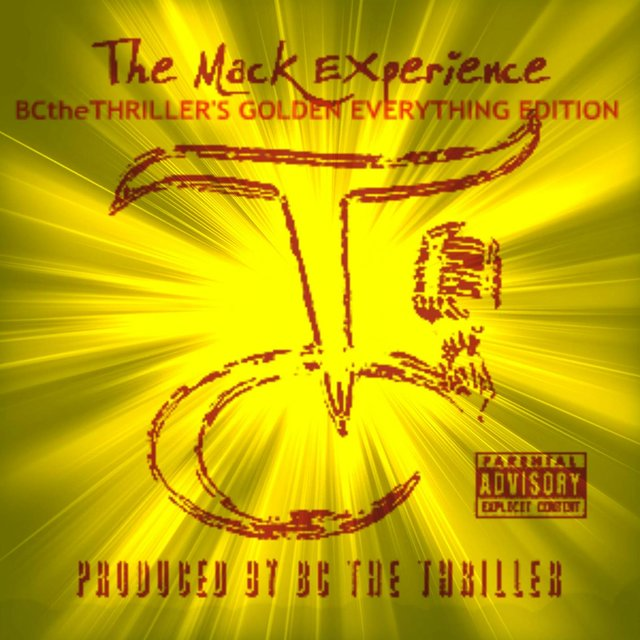 The Mack Experience (BCtheTHRILLER's Golden Everything Deluxe Edition)