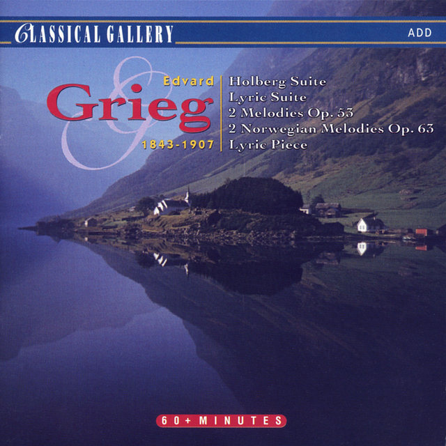 Grieg: Holberg Suite - Lyric Suite - 2 Melodies - 2 Nordic Melodies - Lyric Piece No. 4