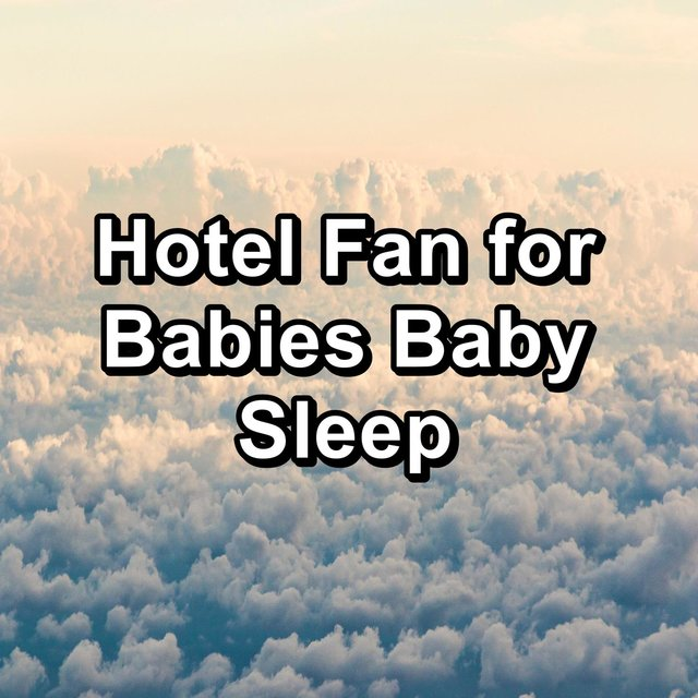 Hotel Fan for Babies Baby Sleep