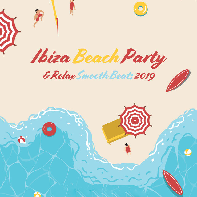 Ibiza Beach Party & Relax Smooth Beats 2019