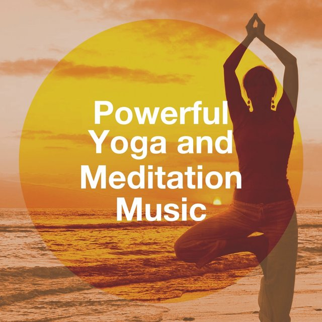 Powerful Yoga and Meditation Music