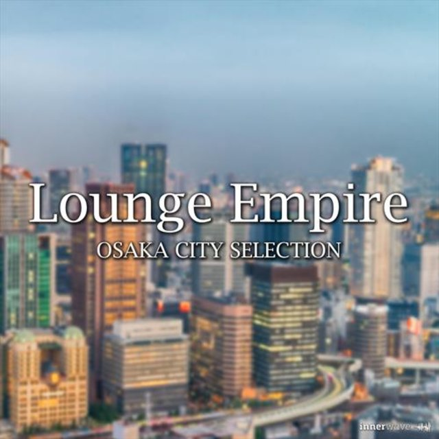 Lounge Empire Osaka City Selection