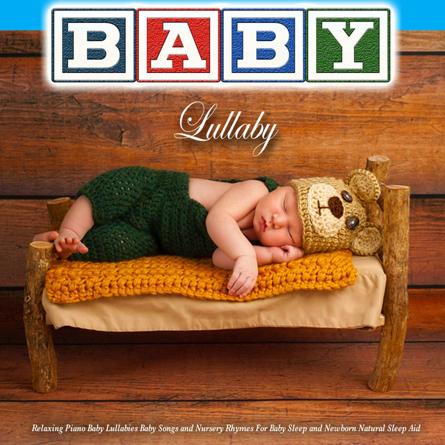 Relaxing Piano Baby Lullabies Baby Songs and Nursery Rhymes for Baby Sleep and Newborn Natural Sleep Aid