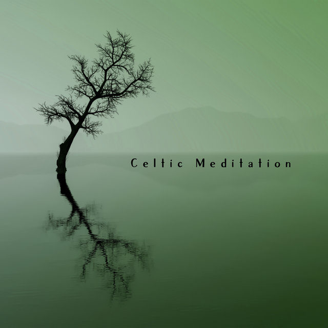 Celtic Meditation - Compilation of Wonderful Irish Music That Will Diversify Your Daily Meditation Session, Sounds of Mother Nature, Harp, Deep Relaxation Therapy