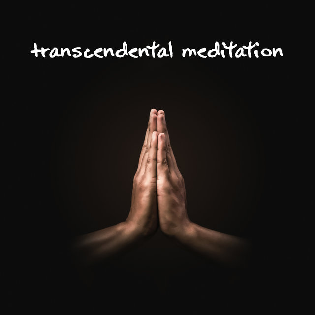 Transcendental Meditation - Mantra Therapy Music, Astral Projections, Inner Energy, Deep Concentration
