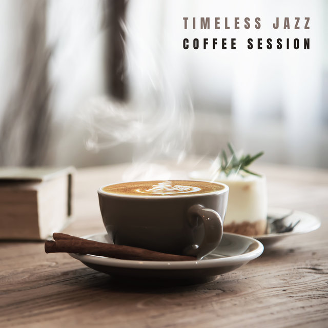 Timeless Jazz Coffee Session – Instrumental Music for Cafes and Coffee Shops