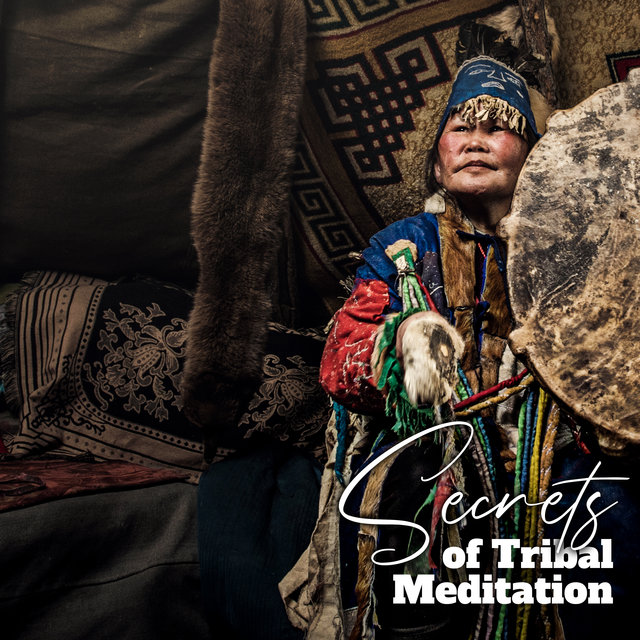Secrets of Tribal Meditation