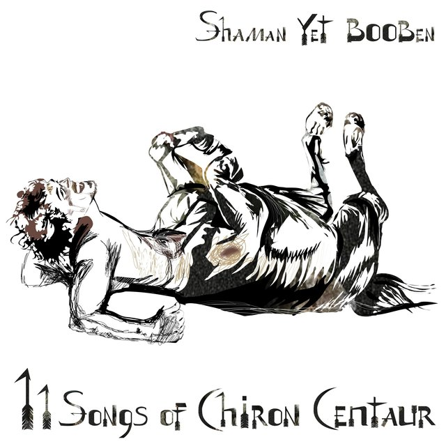 11 Songs of Chiron Centaur