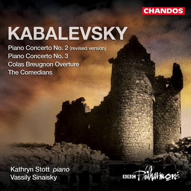 Kabalevsky: Colas Breugnon: Overture / Piano Concerto Nos. 2 and 3 / The Comedians