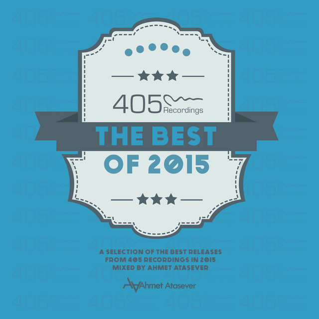 405 Recordings: Best Of 2015 Mixed by Ahmet Atasever