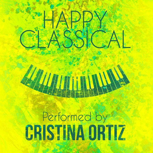 Happy Classical Performed by Cristina Ortiz