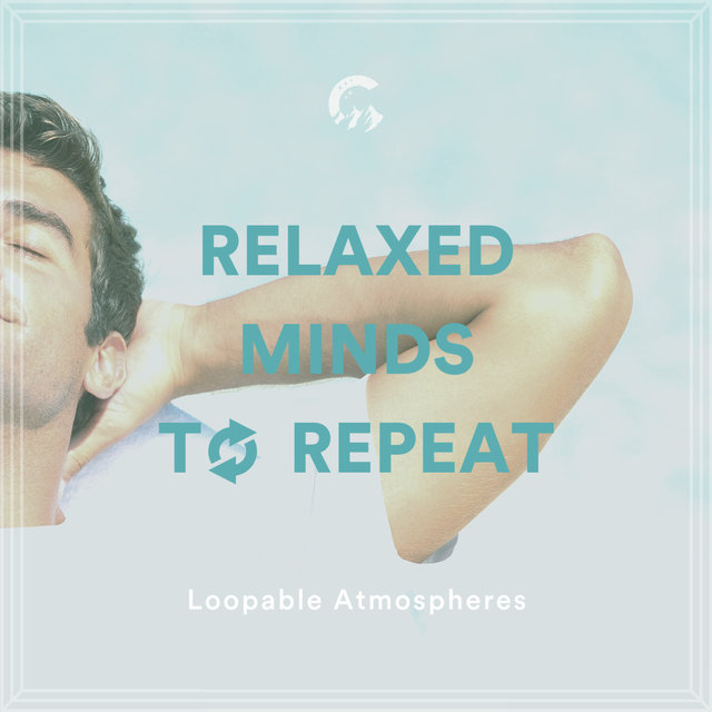 Relaxed Minds To Repeat