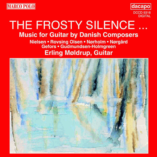 Frosty Silence (The): Music for Guitar by Danish Composers