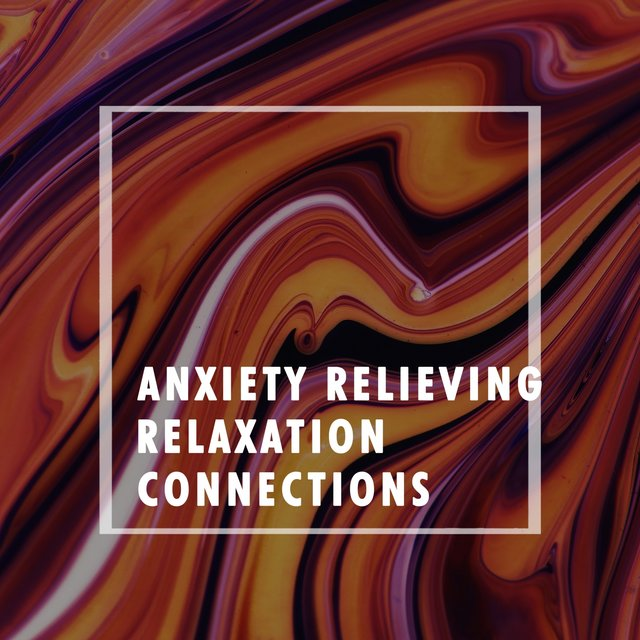 Anxiety Relieving Relaxation Connections