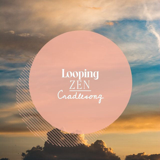 Looping Zen Cradlesong