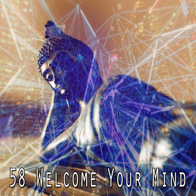 58 Welcome Your Mind
